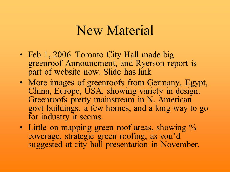 New Material Feb 1, 2006 Toronto City Hall made big greenroof Announcment, and Ryerson report is part of website now.