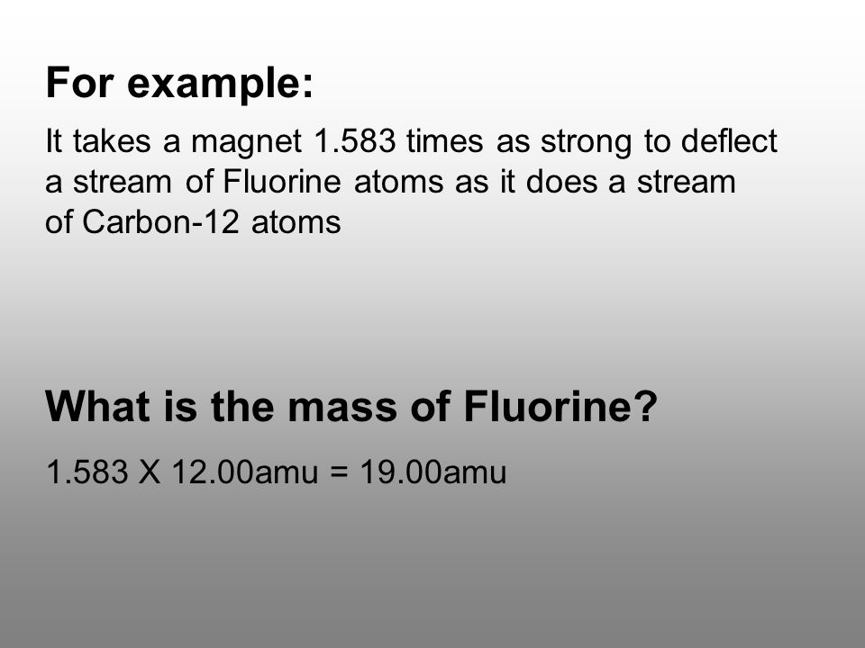 For example: What is the mass of Fluorine.