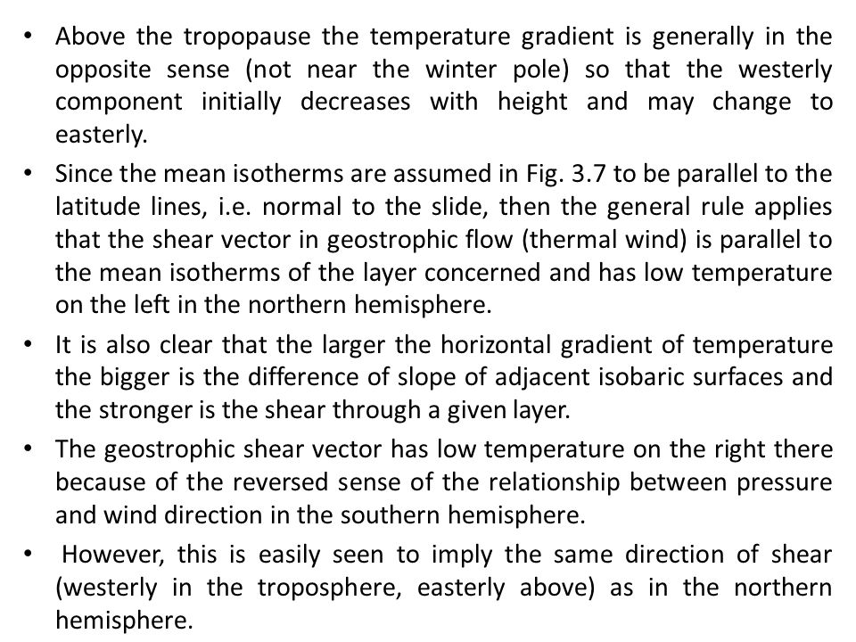 Above the tropopause the temperature gradient is generally in the opposite sense (not near the winter pole) so that the westerly component initially d