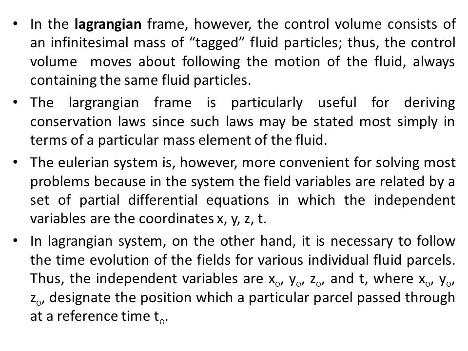 "In the lagrangian frame, however, the control volume consists of an infinitesimal mass of ""tagged"" fluid particles; thus, the control volume moves abo"