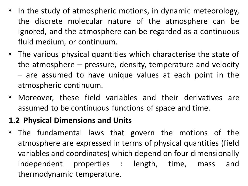 The dimensions of all atmospheric field variables may be expressed in terms of multiples and ratios of these four fundamental properties.