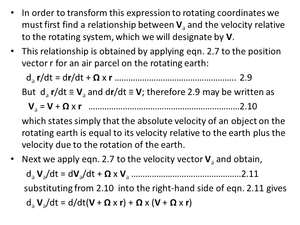 In order to transform this expression to rotating coordinates we must first find a relationship between V a and the velocity relative to the rotating