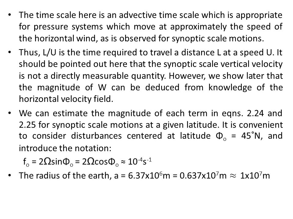 The time scale here is an advective time scale which is appropriate for pressure systems which move at approximately the speed of the horizontal wind,