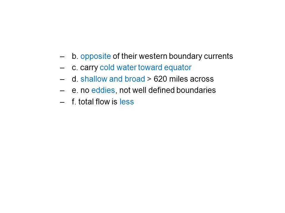 –b. opposite of their western boundary currents –c.