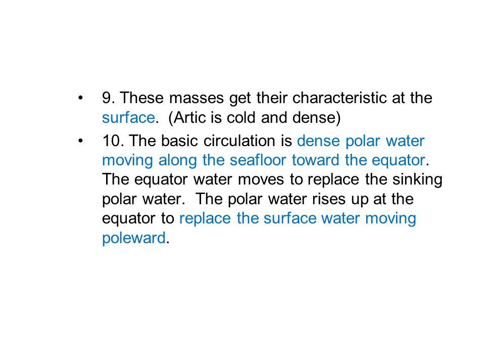 9. These masses get their characteristic at the surface.
