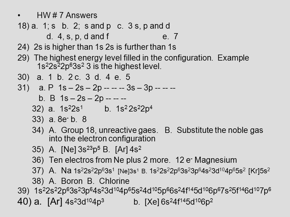 HW # 7 Answers 18) a. 1; s b. 2; s and p c. 3 s, p and d d.