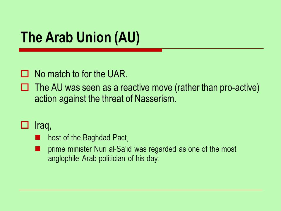 The Arab Union (AU)  No match to for the UAR.