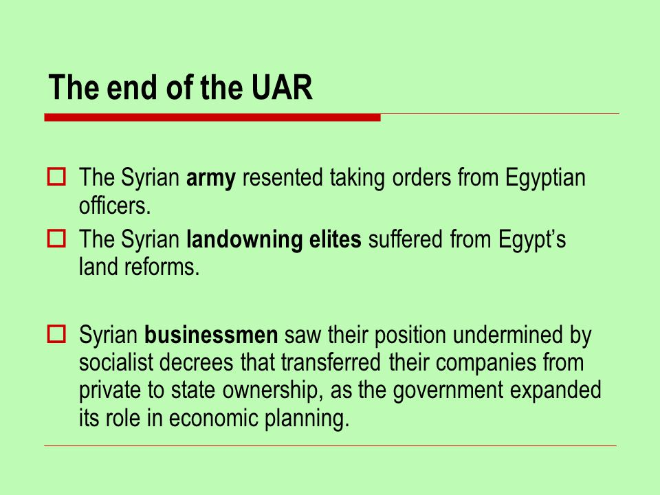 The end of the UAR  The Syrian army resented taking orders from Egyptian officers.
