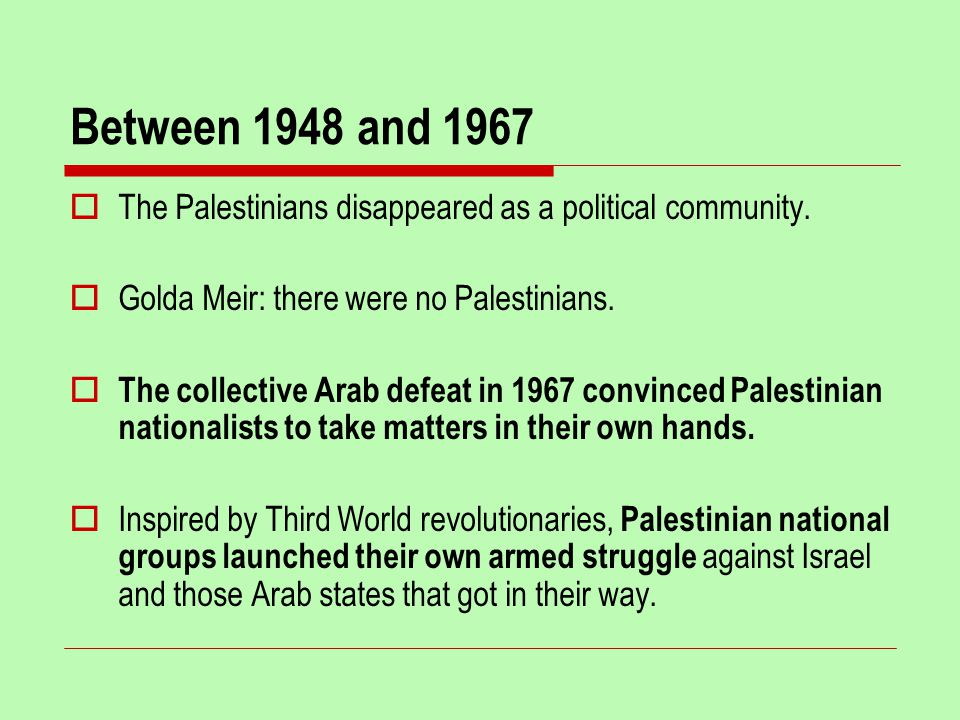 Between 1948 and 1967  The Palestinians disappeared as a political community.