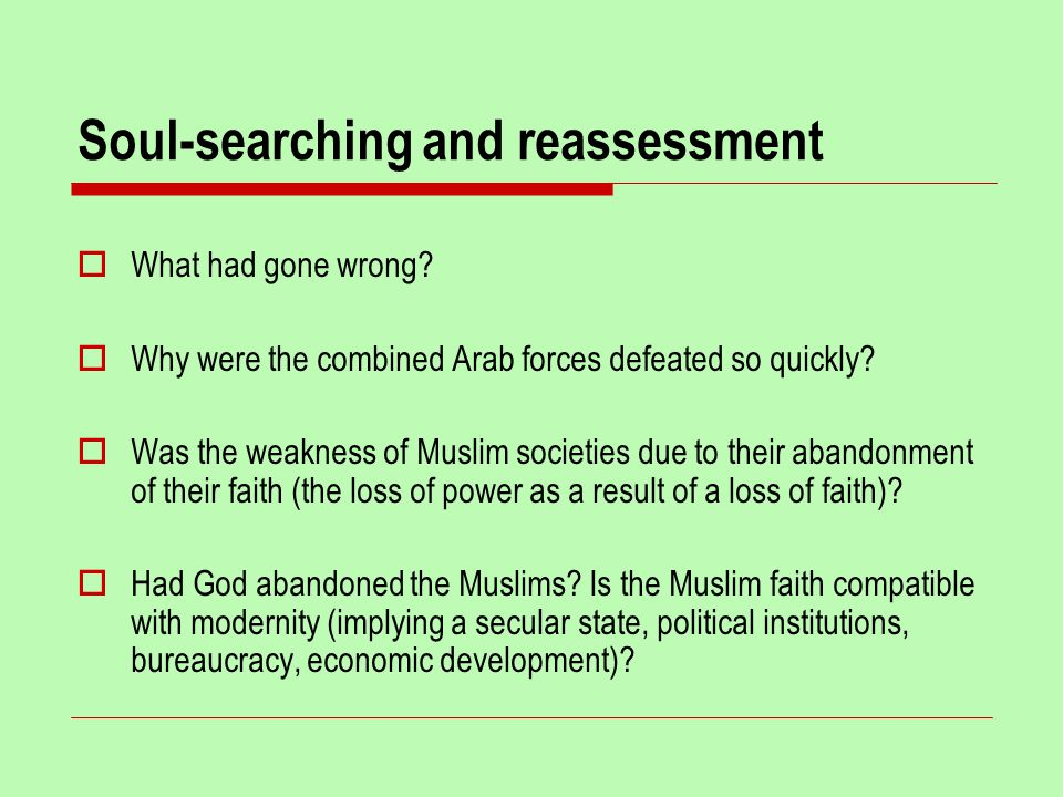 Soul-searching and reassessment  What had gone wrong.