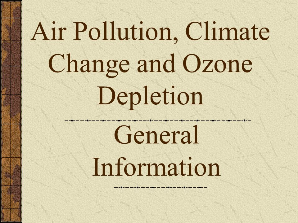 Air Quality is better in US; EPA estimates since 1970 Particulate Matter (PM)- down 78% Carbon Dioxide (CO2)- down 23% Nitrogen Dioxide (Nox)- up 14% Lead (Pb)- down 98% Sulfur Dioxide (SO2)- down 32% Air quality is worse in developing countries: Mexico City & Beijing: air exceeds WHO standards 350 days/year
