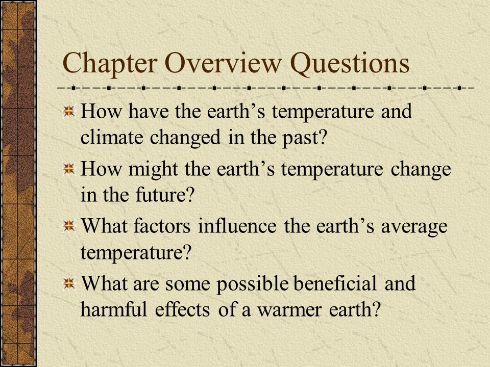 Chapter Overview Questions How can we slow projected increases in the earth's temperature or adapt to such changes.