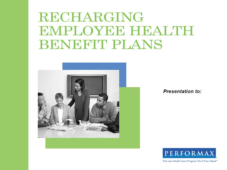 Agenda Background Review the Contribution Strategy Consider a Consumer-Driven Health Plan (CDHP) Introduce an Employee Education Program Evaluate the Plan Design Introduce a Wellness Program Consider Self-Funding