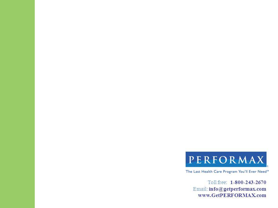 Toll free: 1-800-243-2670 Email: info@getperformax.com www.GetPERFORMAX.com