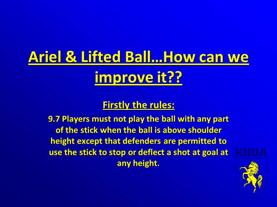 Ariel & Lifted Ball…How can we improve it?.