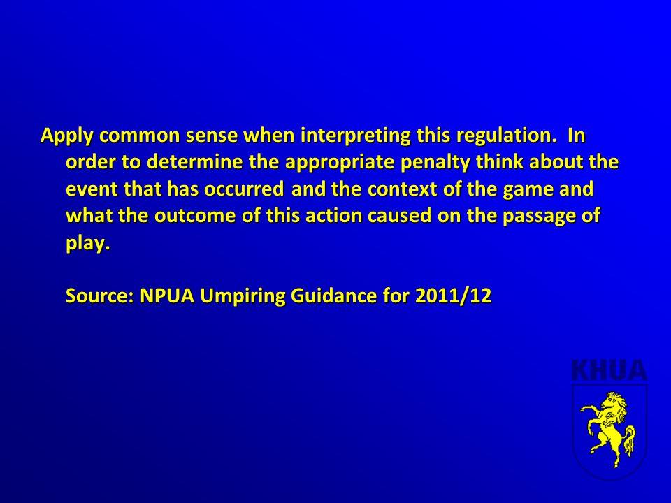 Apply common sense when interpreting this regulation.