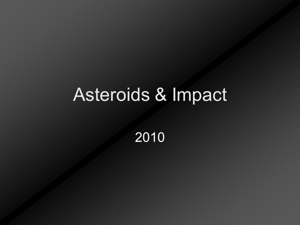 Asteroids & Impact 2010