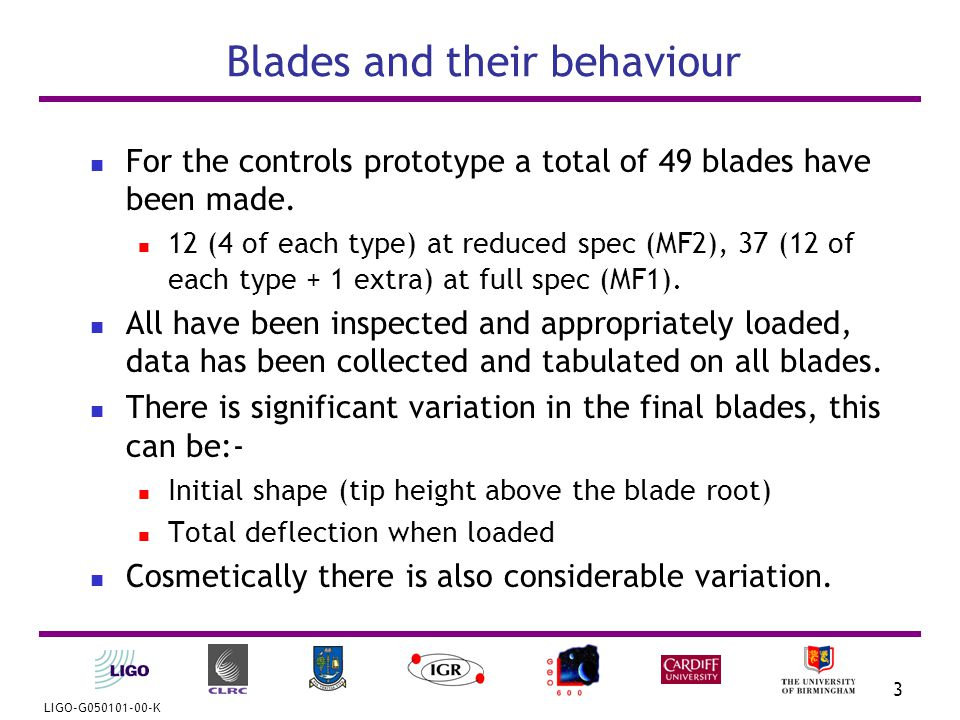 LIGO-G050101-00-K 4 What was measured Thickness of blades along their length for a sample of blades, also root width, tip width and length.