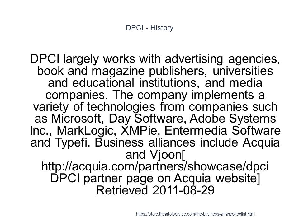 DPCI - History 1 DPCI largely works with advertising agencies, book and magazine publishers, universities and educational institutions, and media companies.