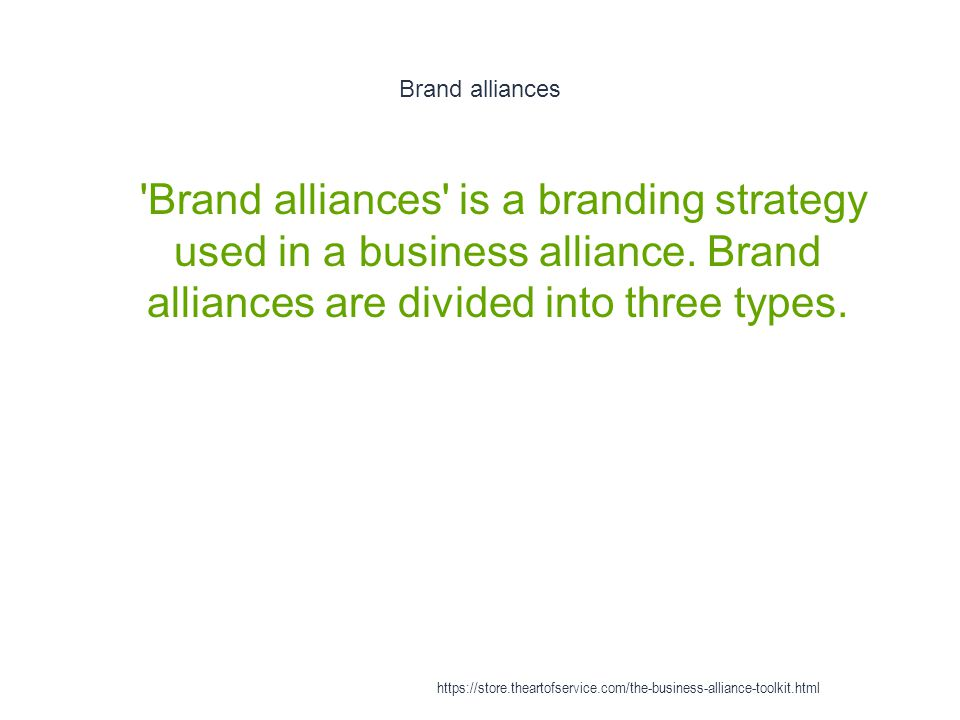 Brand alliances 1 Brand alliances is a branding strategy used in a business alliance.