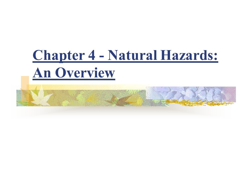 Chapter 4 - Natural Hazards: An Overview