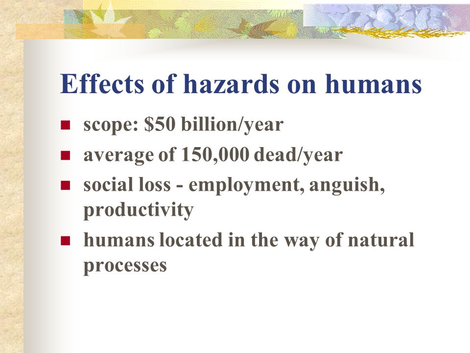 Population increase and natural hazards increases demands on land and resources pushes people into marginal areas