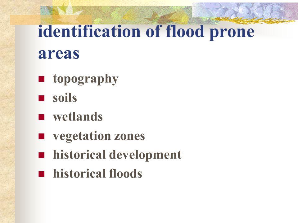 identification of flood prone areas topography soils wetlands vegetation zones historical development historical floods