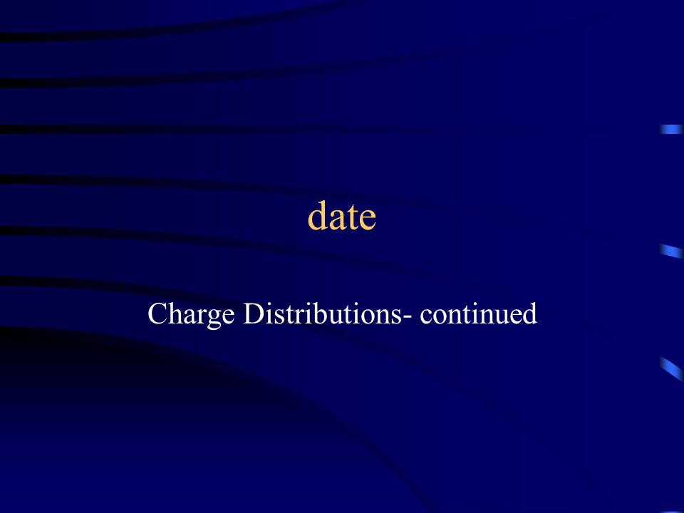 date Charge Distributions- continued