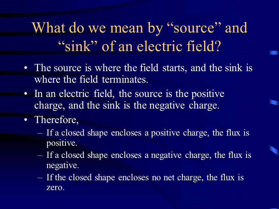 What do we mean by source and sink of an electric field.