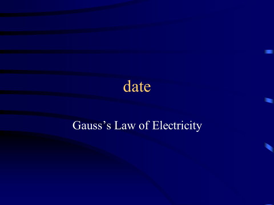 date Gauss's Law of Electricity