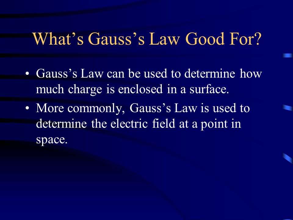 What's Gauss's Law Good For.