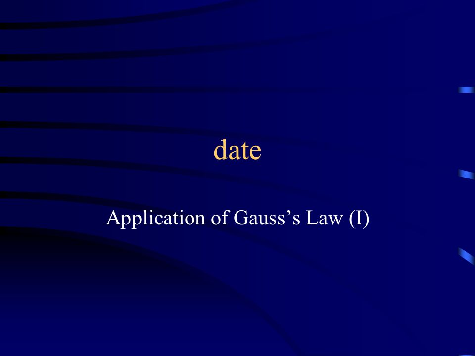 date Application of Gauss's Law (I)