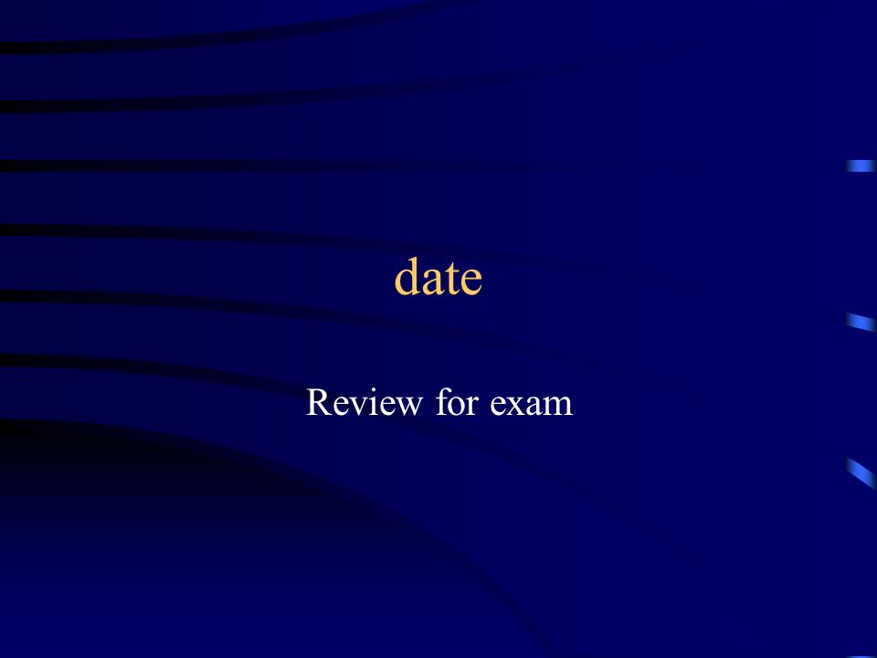 date Review for exam