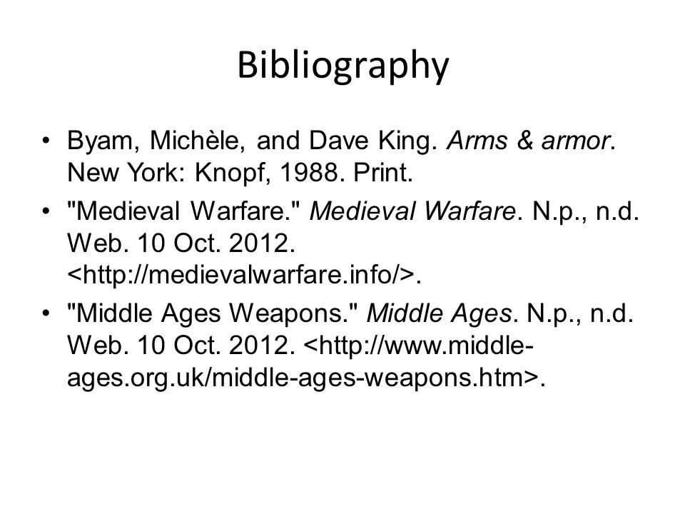 Bibliography Byam, Michèle, and Dave King. Arms & armor.
