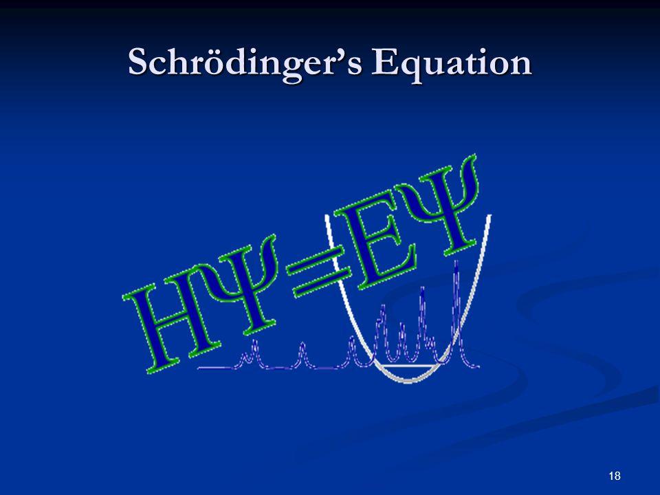 Schrödinger's Equation 18