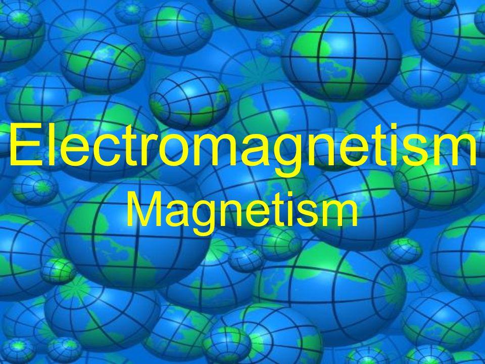 Electromagnetism Magnetism