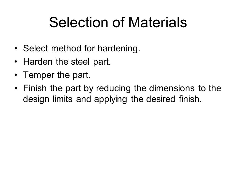 Selection of Materials Select method for hardening.