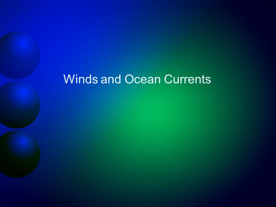 Winds and Ocean Currents