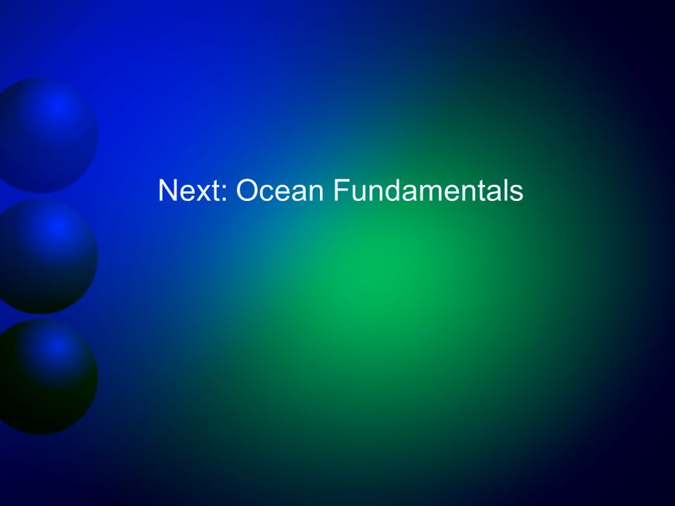 Next: Ocean Fundamentals