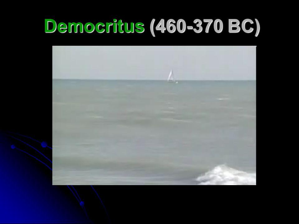 Democritus (460-370 BC)