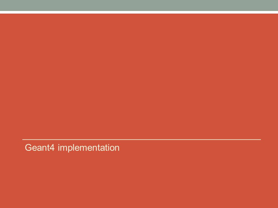 Geant4 implementation