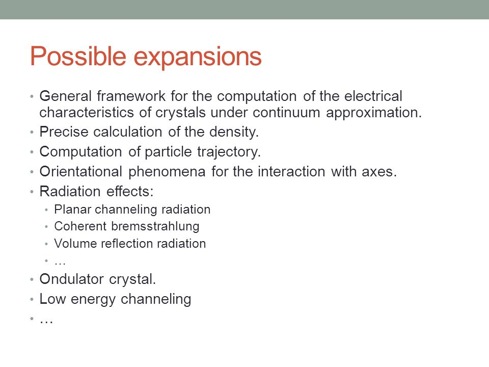 Possible expansions General framework for the computation of the electrical characteristics of crystals under continuum approximation. Precise calcula