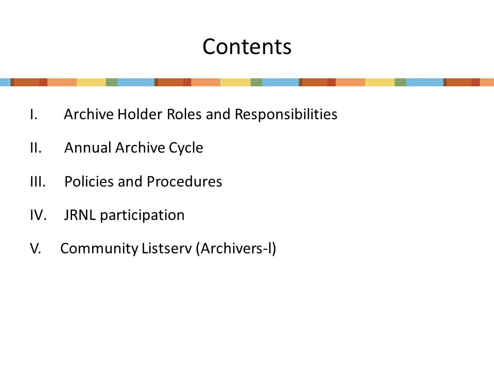 Contents I. Archive Holder Roles and Responsibilities II.