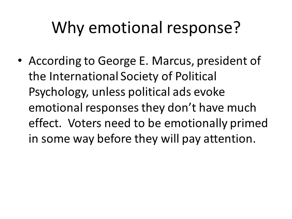Why emotional response. According to George E.