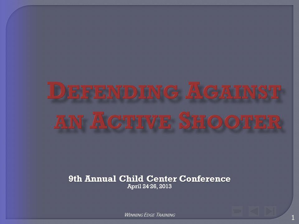 9th Annual Child Center Conference 9th Annual Child Center Conference April 24 - 26, 2013 1 W INNING E DGE T RAINING