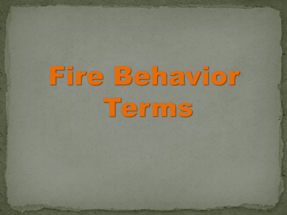 Fire Behavior Terms