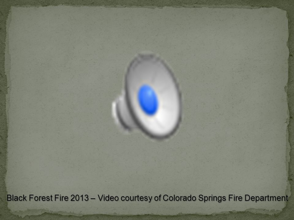 Black Forest Fire 2013 – Video courtesy of Colorado Springs Fire Department