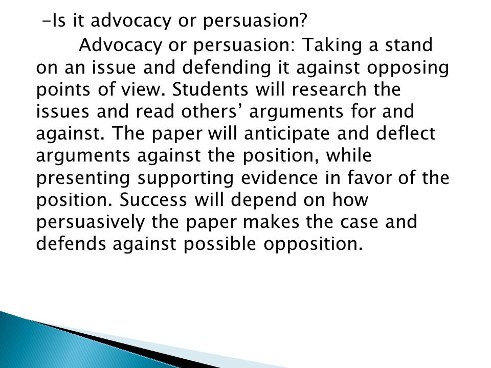 -Is it advocacy or persuasion.