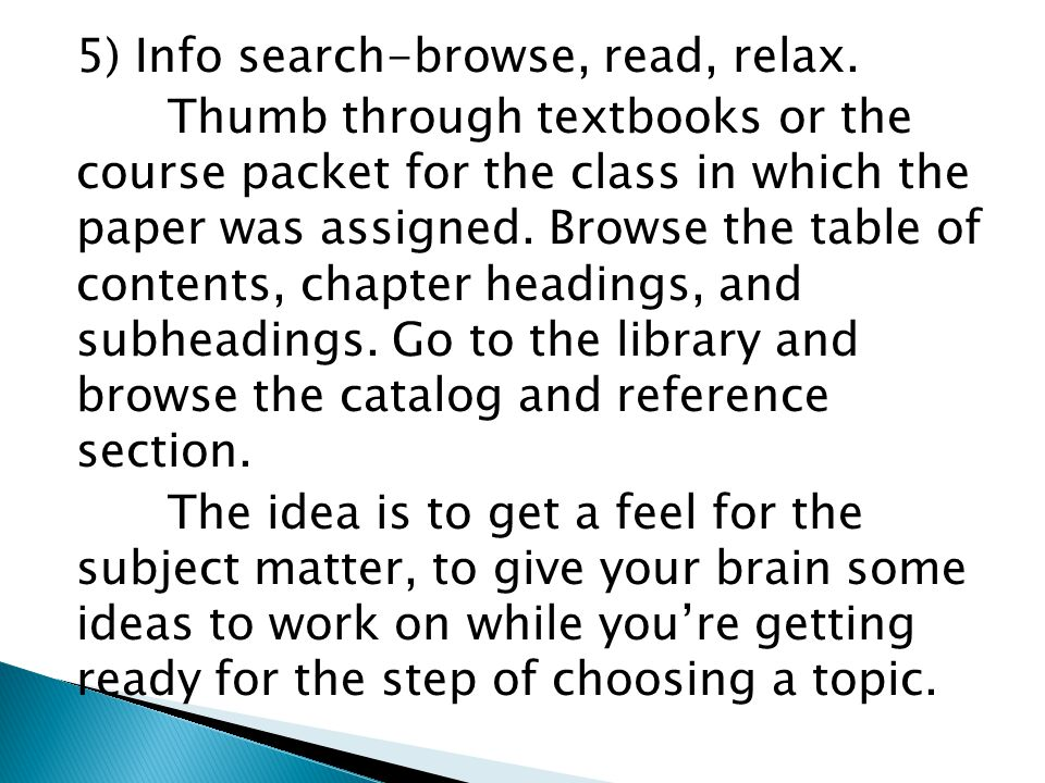 5) Info search-browse, read, relax.