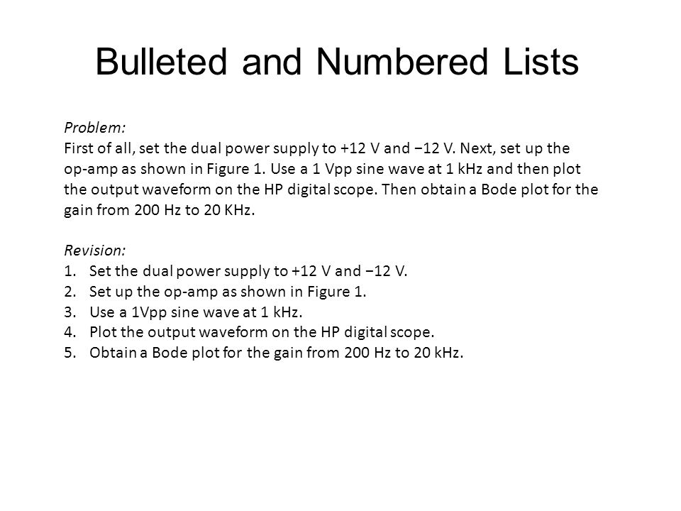 Bulleted and Numbered Lists Problem: First of all, set the dual power supply to +12 V and −12 V.